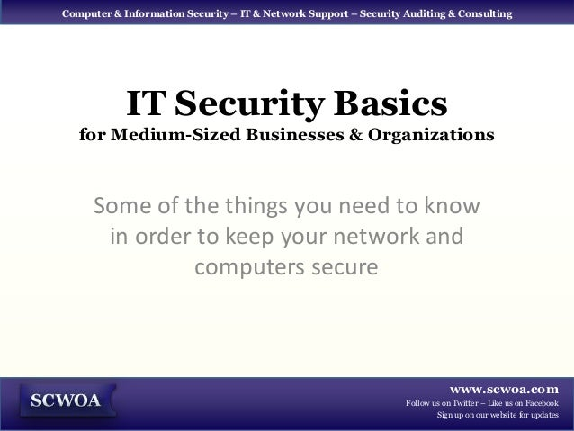 Computer & Information Security – IT & Network Support – Security Auditing & Consulting            IT Security Basics   fo...