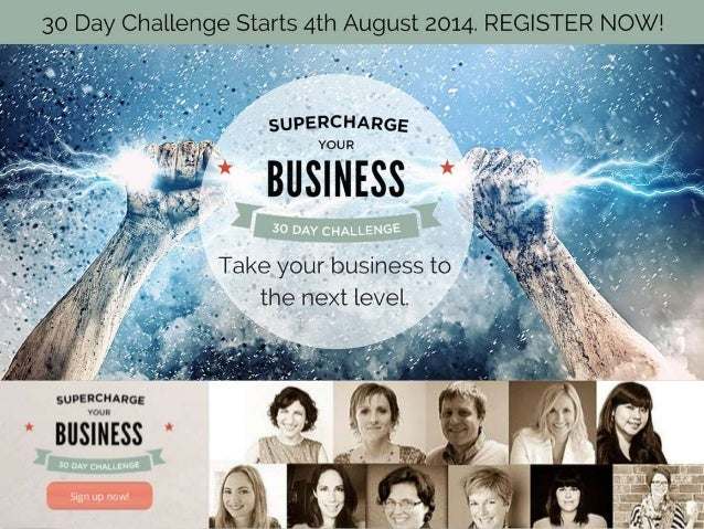 Supercharge Your Business 30 Day Challenge - Starts 4th August 2014