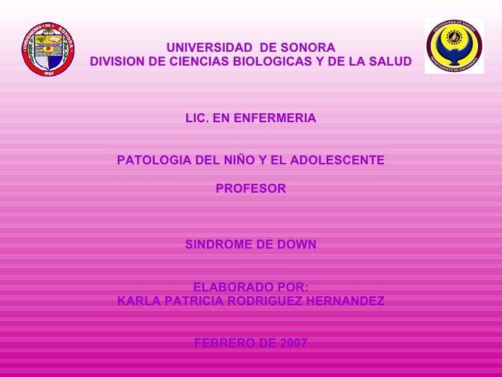 UNIVERSIDAD  DE SONORA DIVISION DE CIENCIAS BIOLOGICAS Y DE LA SALUD LIC. EN ENFERMERIA PATOLOGIA DEL NIÑO Y EL ADOLESCENT...