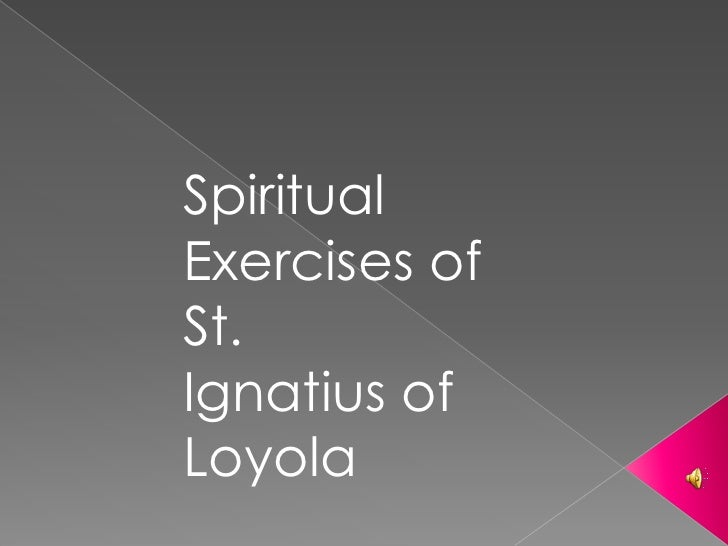 Spiritual <br />Exercises of St. <br />Ignatius of <br />Loyola<br />