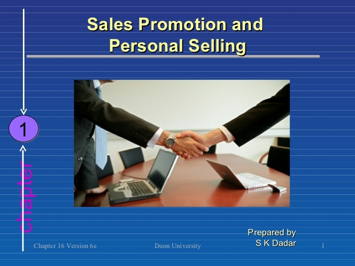 Sales Promotion and  Personal Selling Chapter 16 Version 6e chapter 1 Prepared by S K Dadar