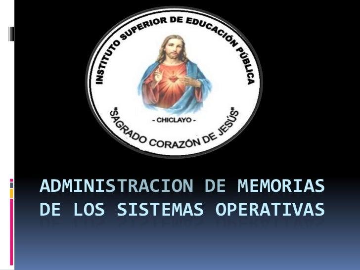 ADMINISTRACION DE MEMORIASDE LOS SISTEMAS OPERATIVAS