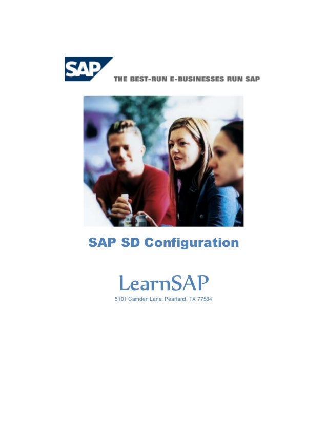 SAP SD Configuration    LearnSAP   5101 Camden Lane, Pearland, TX 77584