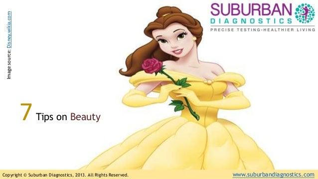 Copyright © Suburban Diagnostics, 2013. All Rights Reserved. www.suburbandiagnostics.com7Tips on BeautyImagesource:Disney....