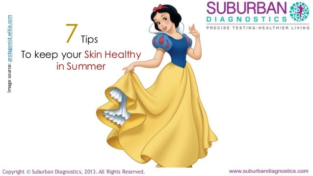 Copyright © Suburban Diagnostics, 2013. All Rights Reserved.7TipsTo keep your Skin Healthyin SummerImagesource:protagonist...