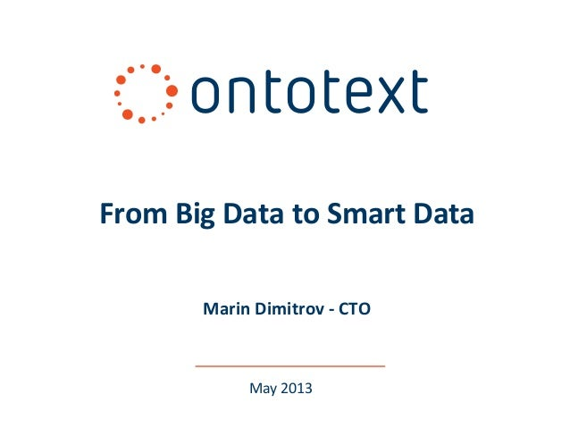 May 2013From Big Data to Smart DataMarin Dimitrov - CTO