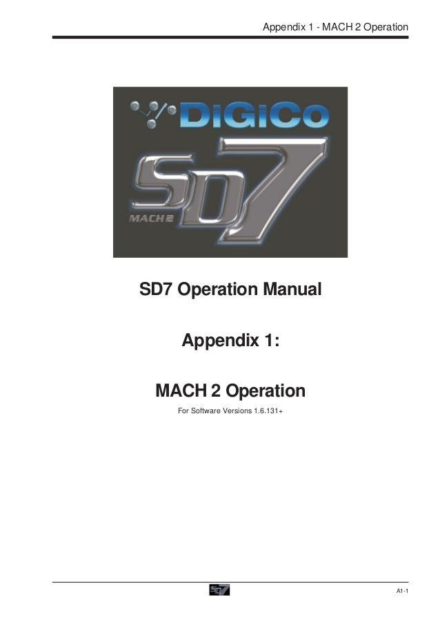 Appendix 1 - MACH 2 OperationSD7 Operation Manual     Appendix 1: MACH 2 Operation    For Software Versions 1.6.131+      ...