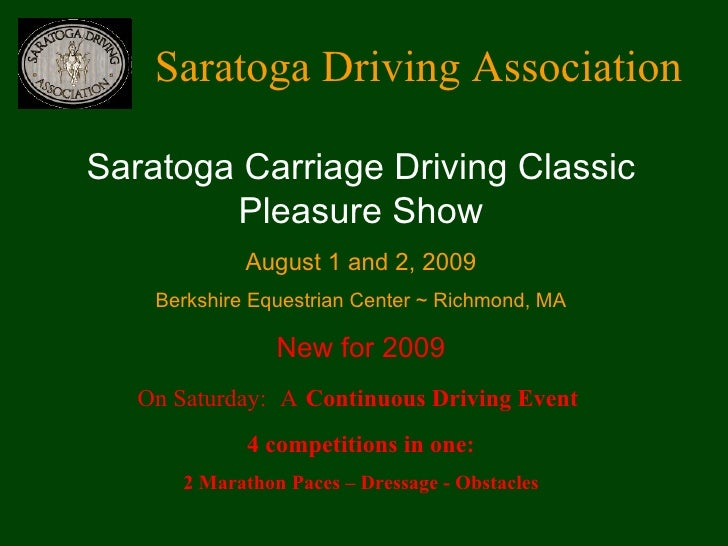 Saratoga Driving Association Saratoga Carriage Driving Classic Pleasure Show August 1 and 2, 2009 Berkshire Equestrian Cen...