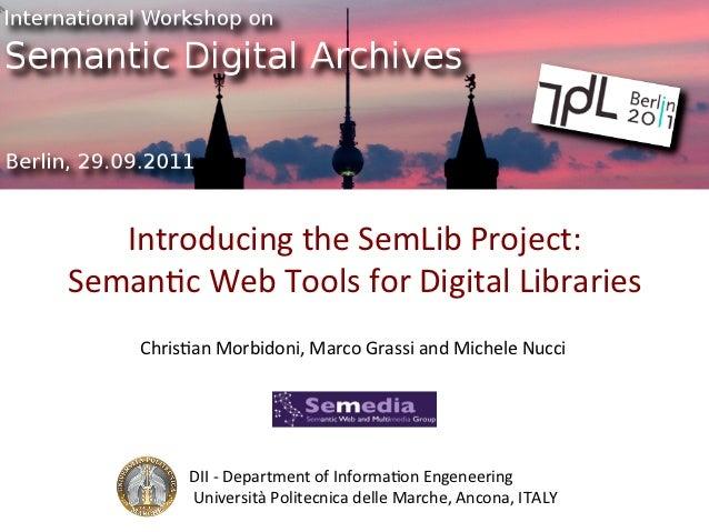 Introducing the SemLib Project: Seman6c Web Tools for Digital Libraries        Chris6an Morbidoni, ...