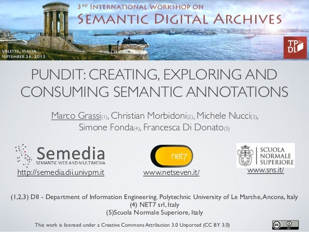 PUNDIT: CREATING, EXPLORING AND CONSUMING SEMANTIC ANNOTATIONS Marco Grassi(1), Christian Morbidoni(2), Michele Nucci(3), ...
