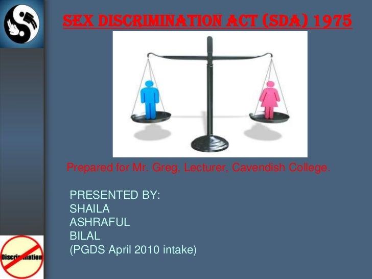 SEX DISCRIMINATION ACT (SDA) 1975<br />Prepared for Mr. Greg, Lecturer, Cavendish College.<br />PRESENTED BY:<br />       ...