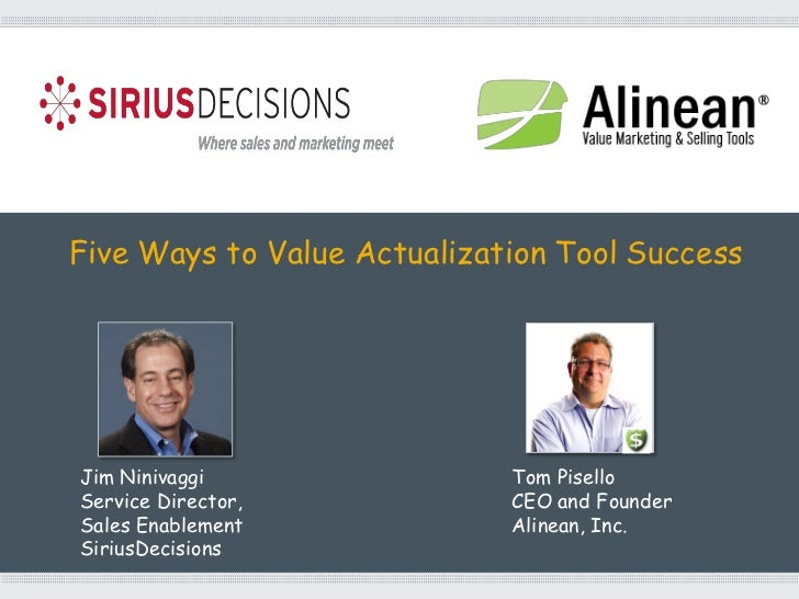 Five Ways to Value Actualization Tool SuccessJim Ninivaggi                Tom PiselloService Director,            CEO and ...