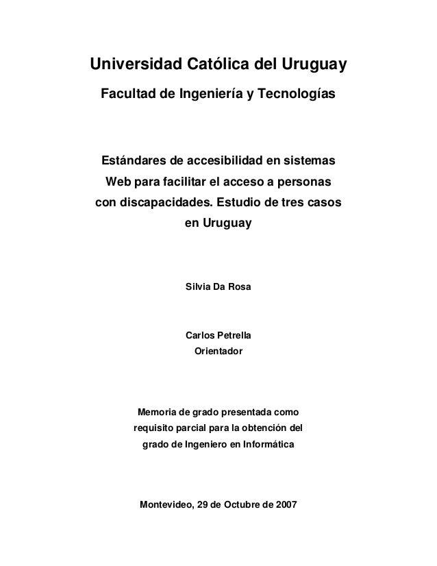 Universidad Católica del Uruguay Facultad de Ingeniería y Tecnologías Estándares de accesibilidad en sistemas Web para fac...