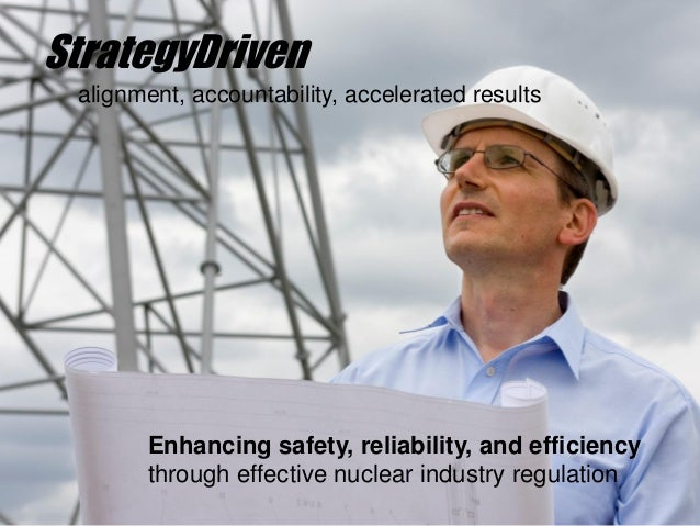 StrategyDriven alignment, accountability, accelerated results Enhancing safety, reliability, and efficiency through effect...