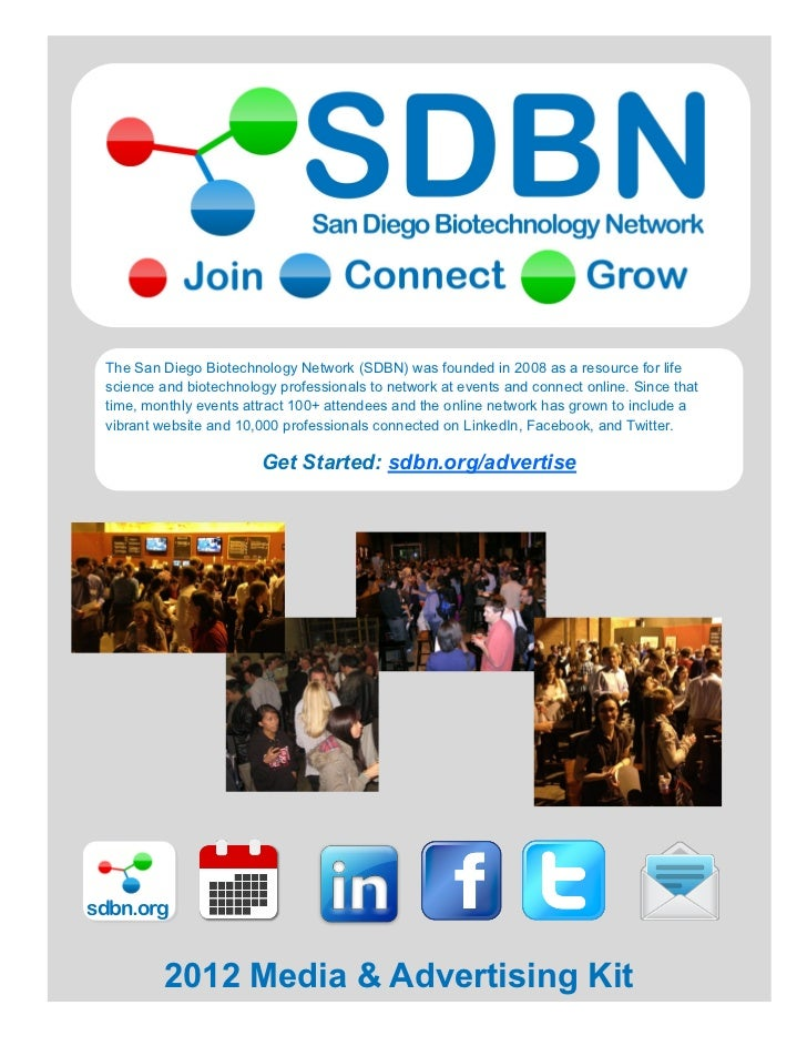 2012 Media and Advertising Kit The San Diego Biotechnology Network (SDBN) was founded in 2008 as a resource for life scien...