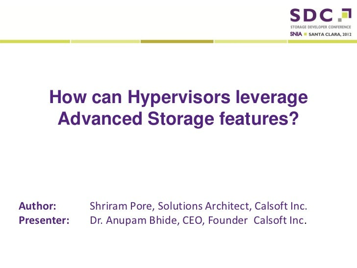 How can Hypervisors leverage              Advanced Storage features?Author:                        Shriram Pore, Solutions...