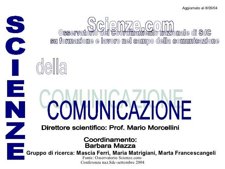L'offerta formativa in comunicazione in Italia (a.a. 2003-04)