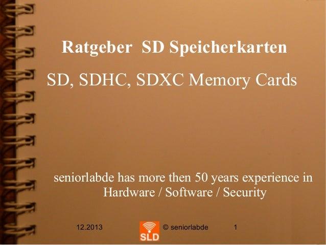 Ratgeber SD Speicherkarten SD, SDHC, SDXC Memory Cards  seniorlabde has more then 50 years experience in Hardware / Softwa...