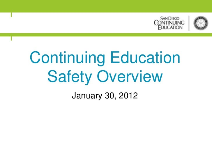 Continuing Education  Safety Overview     January 30, 2012