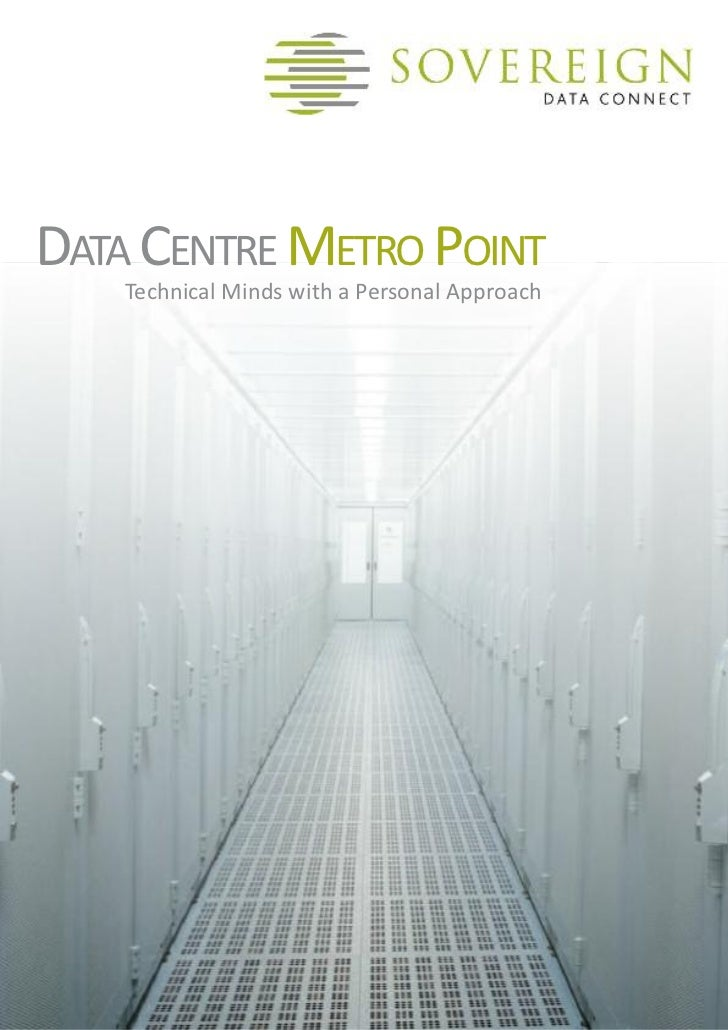 DATA CenTre MeTro PoinT    Technical Minds with a Personal Approach