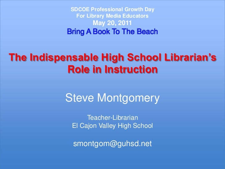 SDCOE Professional Growth DayFor Library Media EducatorsMay 20, 2011Bring A Book To The BeachThe Indispensable High School...