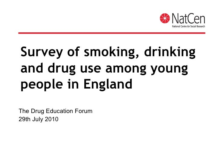 Survey of smoking, drinking and drug use among young people in England The Drug Education Forum 29th July 2010