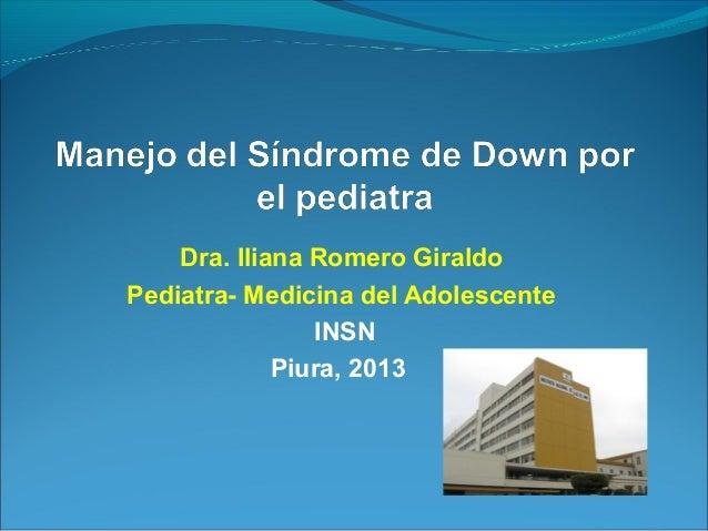 Dra. Iliana Romero Giraldo Pediatra- Medicina del Adolescente INSN Piura, 2013