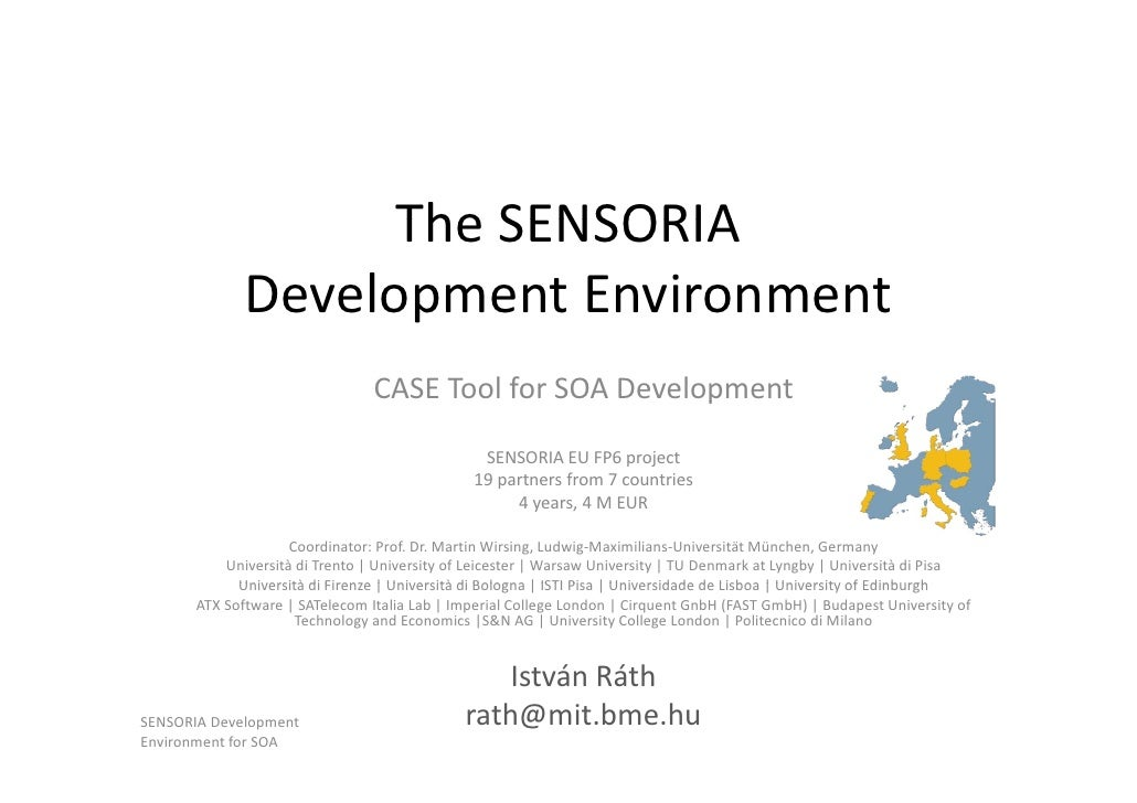 The SENSORIA                    The SENSORIA              Development Environment              Development Environment    ...