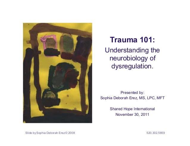Trauma 101:                                        Understanding the                                         neurobiology ...