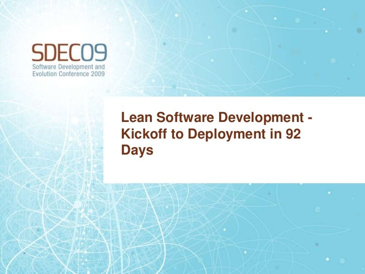 Lean Software Development -Kickoff to Deployment in 92Days
