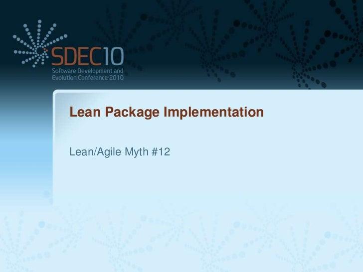 Lean Package ImplementationLean/Agile Myth #12