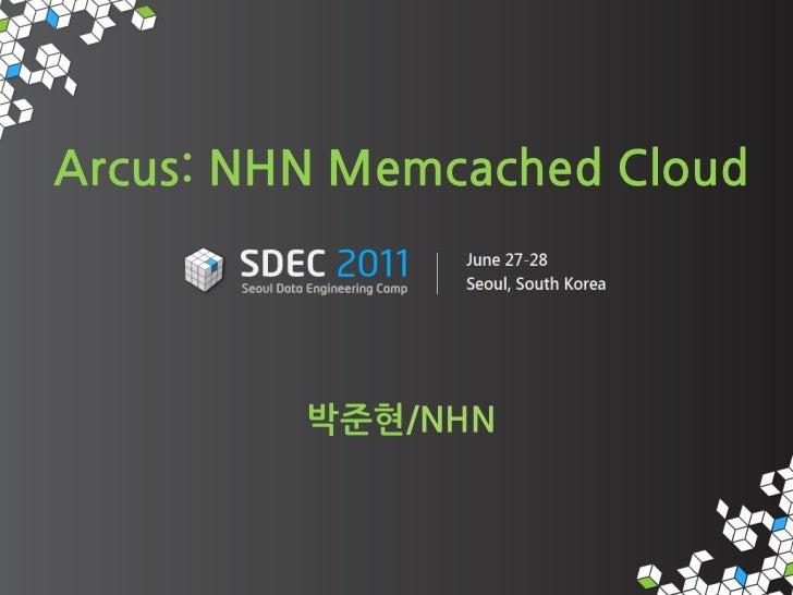 SDEC2011 Arcus NHN memcached cloud