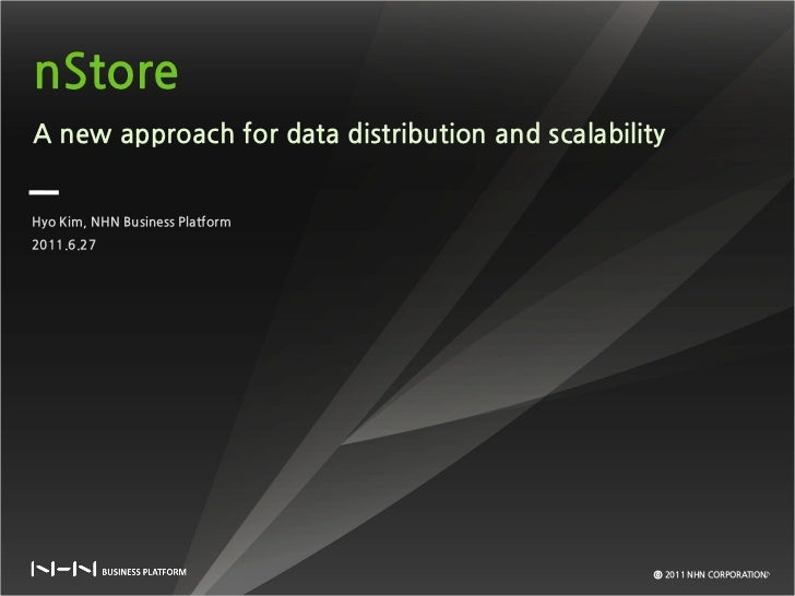 SDEC2011 nStore : a new approach for data distribution and scalability