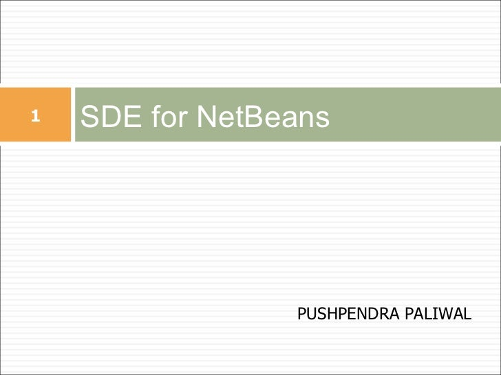 SDE for NetBeans PUSHPENDRA PALIWAL