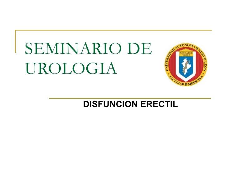 SEMINARIO DE UROLOGIA DISFUNCION ERECTIL