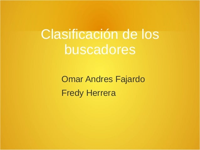 Clasificación de los buscadores Omar Andres Fajardo Fredy Herrera