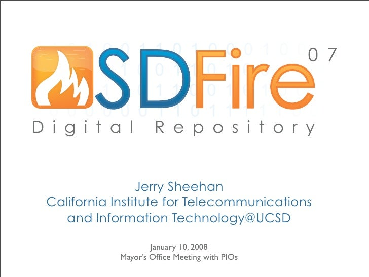 Jerry Sheehan California Institute for Telecommunications    and Information Technology@UCSD                     January 1...
