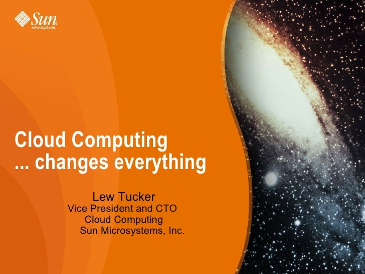 Cloud Computing ...changes everything