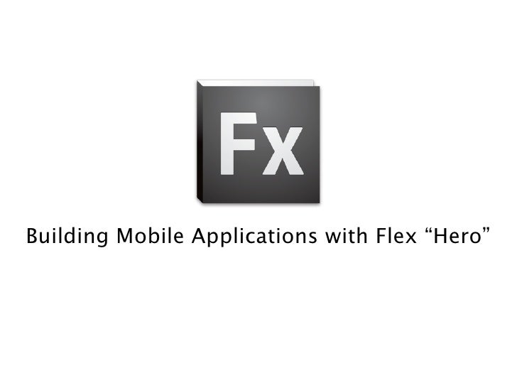 Introduction to Flex Hero for Mobile Devices