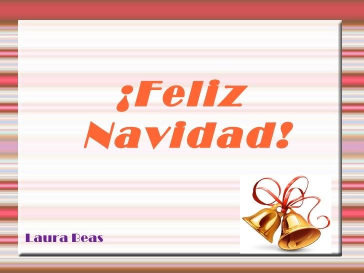 ¡Feliz Navidad! Laura Beas