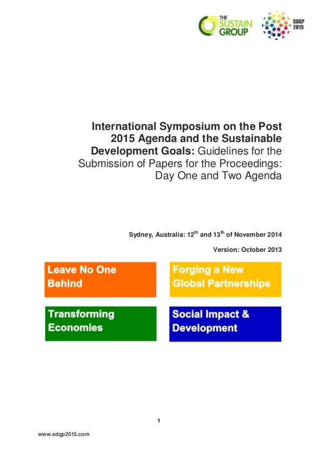 1 www.sdgp2015.com International Symposium on the Post 2015 Agenda and the Sustainable Development Goals: Guidelines for t...