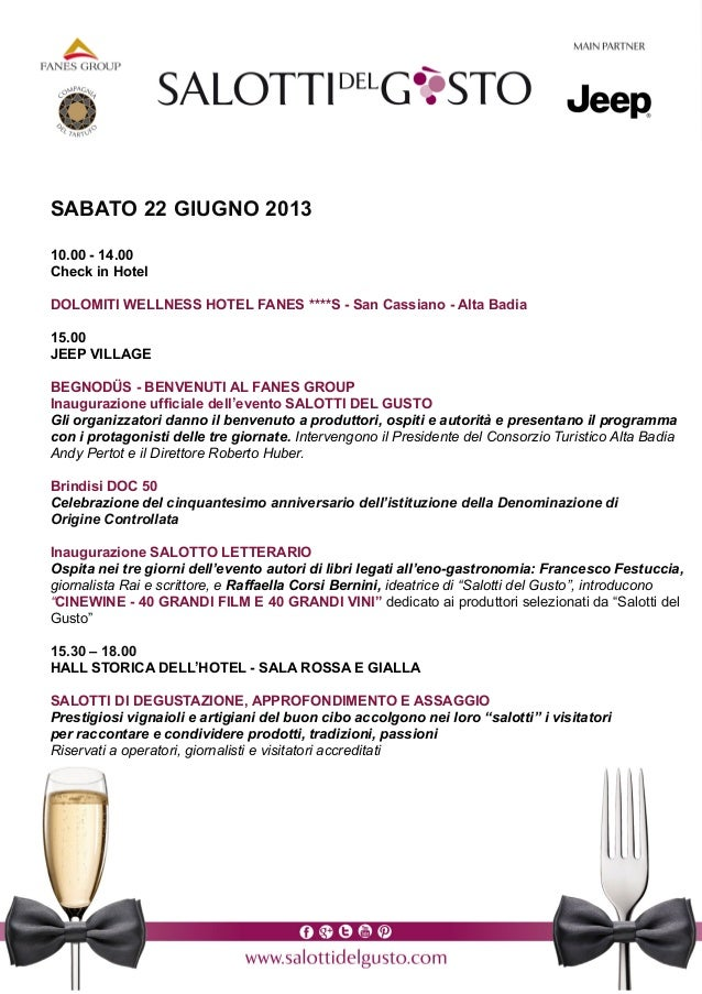 SABATO 22 GIUGNO 201310.00 - 14.00Check in HotelDOLOMITI WELLNESS HOTEL FANES ****S - San Cassiano - Alta Badia15.00JEEP V...