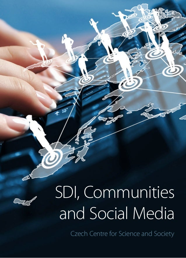 SDI, Communities and Social Media  Czech Centre for Science and Society