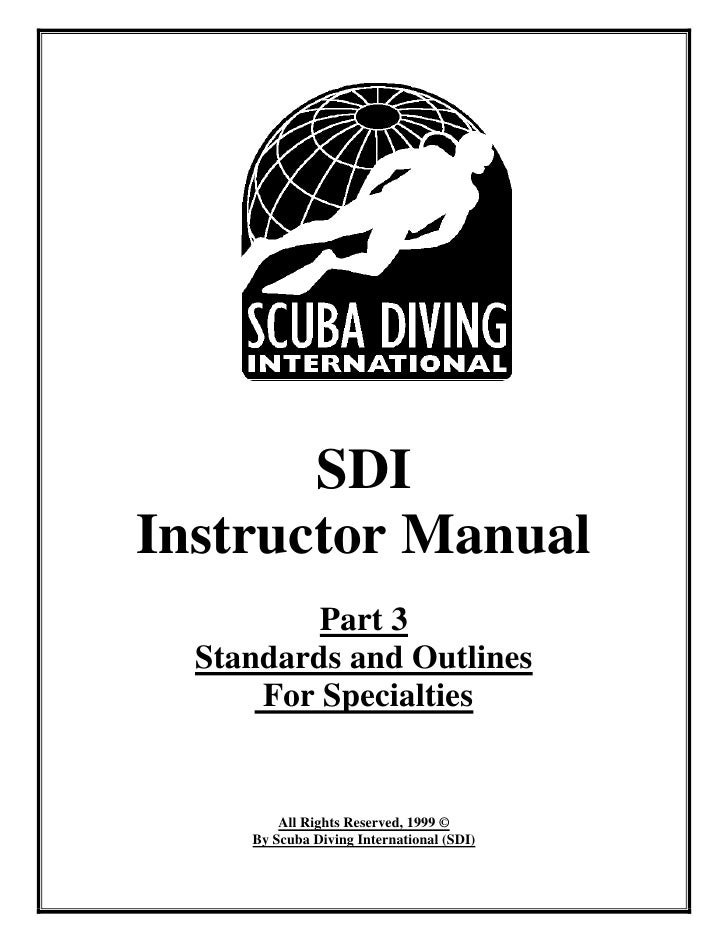 SDIInstructor Manual          Part 3  Standards and Outlines      For Specialties         All Rights Reserved, 1999 ©     ...