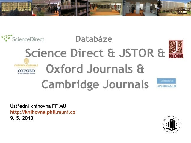ScienceDirect, JSTOR, Oxford Journals, Cambridge Journals