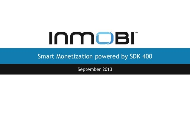 InMobi Webinar -  Maximizing monetization with InMobi Ad SDK400