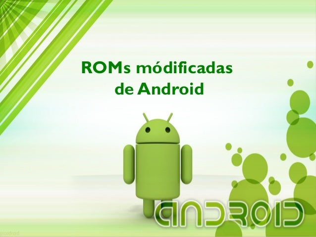 Roms modificadas para Android