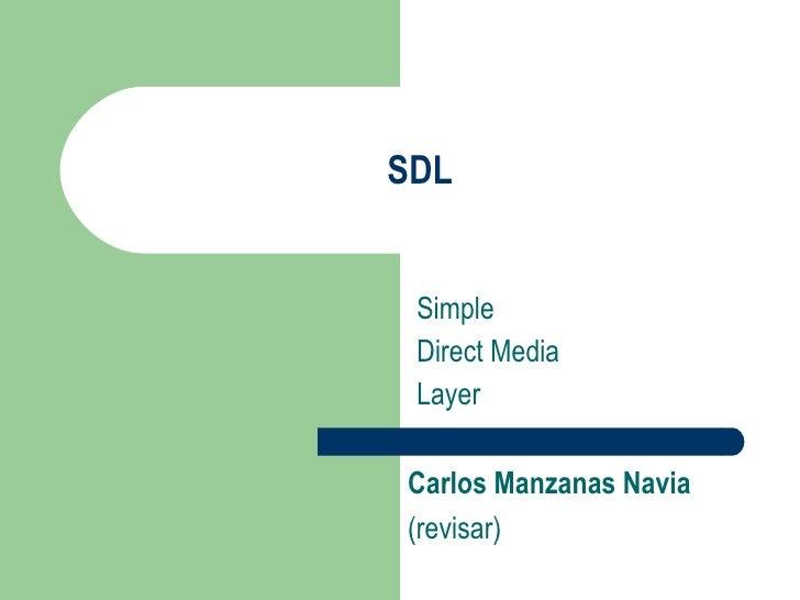 SDL Simple Direct Media Layer Carlos Manzanas Navia (revisar)