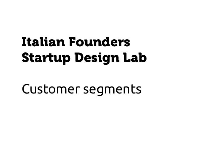 Italian FoundersStartup Design LabCustomer segments