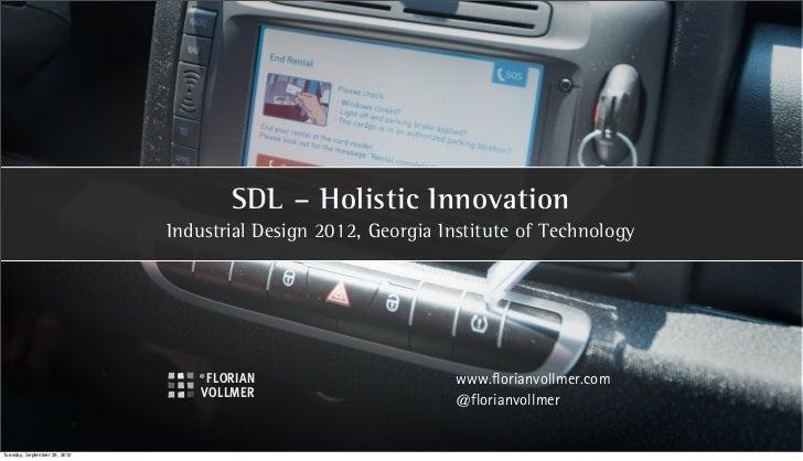 SDL – Holistic Innovation                              Industrial Design 2012, Georgia Institute of Technology            ...